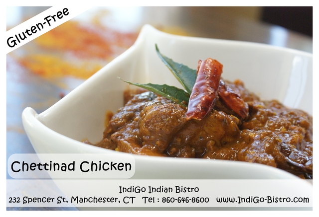 Chettinad Chicken (Gluten-Free) @ IndiGo Indian Bistro - Manchester CT at IndiGo Indian Bistro